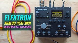 Elektron Analog Heat MKII (Demo and Walkthrough)