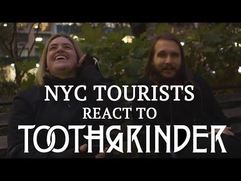 NYC Tourists React to TOOTHGRINDER | MetalSucks