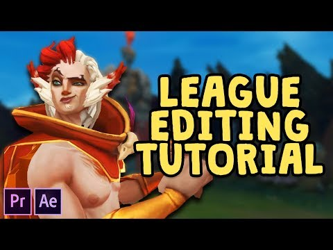 HOW TO MAKE LEAGUE OF LEGENDS VIDEOS