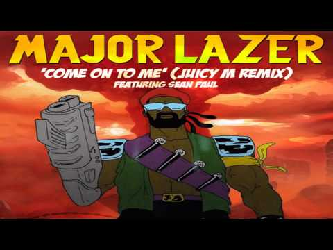 Major Lazer feat. Sean Paul - Come On To Me (Juicy M Remix)