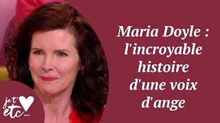 Maria Doyle : l'incroyable histoire d'une voix d'ange - Je t'aime etc S03