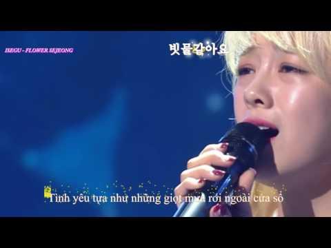 [VIETSUB] Tình yêu như mưa rơi ngoài cửa sổ - 161217 Sejeong Immortal Song