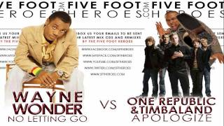 Wayne Wonder - No Letting Go vs Timbaland/One Republic - Apoligize (Remix Blend) + MP3 Download Link