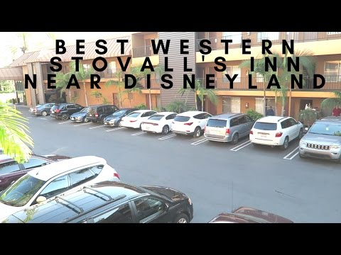 BEST WESTERN STOVALL'S INN REVIEW | HOTEL NEAR DISNEYLAND