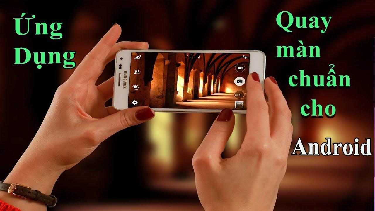 Ứng dụng quay video màn hình cho Android chuẩn nhất – tân tivi