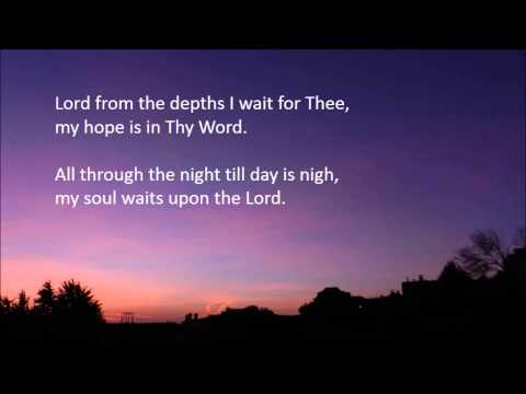 Psalm 130 Song - Out of the Depths