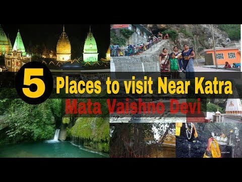 5 Best place to visit near Katra,Vaishno devi
