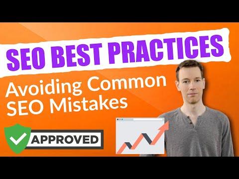 SEO Best Practices - Avoiding Common SEO Mistakes In 2018
