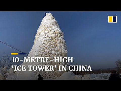 10-metre-high 'ice tower' in China created after water spraying out of well freezes