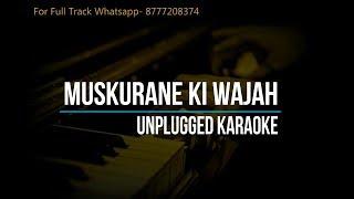 Muskurane Ki Wajah | Arijit Singh | Unplugged Karaoke