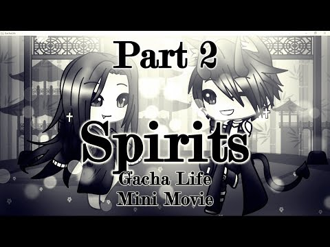 {~Spirits~} | Gacha Life | Original Mini Movie | PART 2