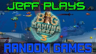 Jeff Plays Random Games -  Big Kahuna Reef 3