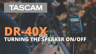 TASCAM DR-40X | Turning the Speaker On/Off