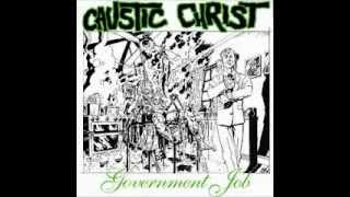 CAUSTIC CHRIST - Government Job [FULL EP]