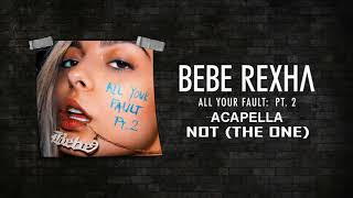 Bebe Rexha - (Not) The One [Official Audio Acapella]