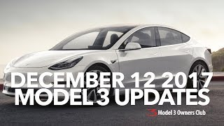 December 12 2017 Model 3 Updates | Model 3 Owners Club