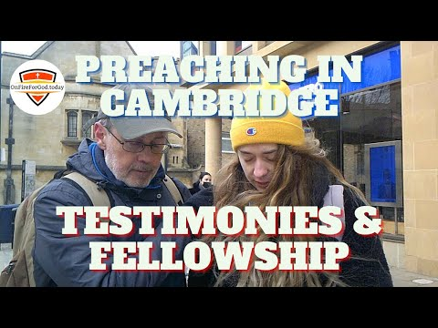 UK Street Preaching: Cambridge, England — Testimonies & Fellowship