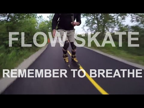 SKATE FLOW  REMEMBER TO BREATHE