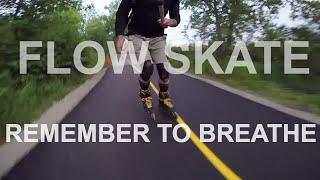 SKATE FLOW - REMEMBER TO BREATHE