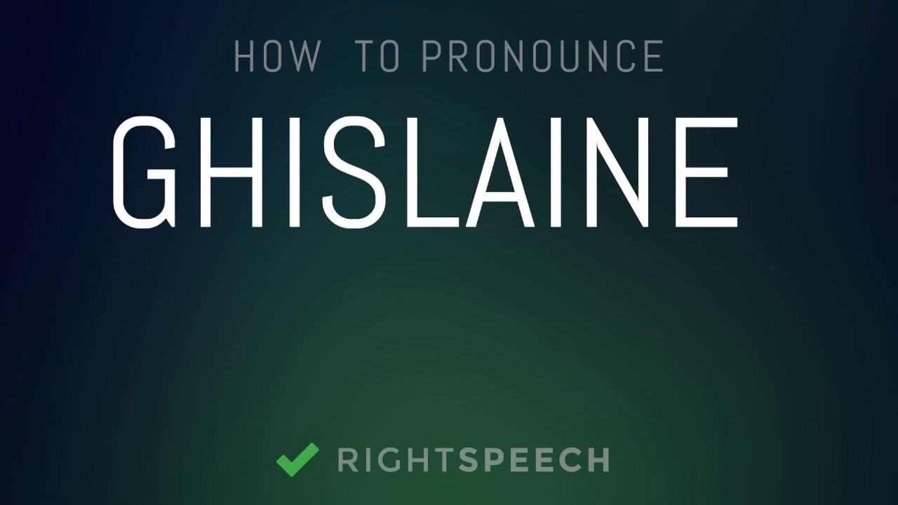 Ghislaine - How to pronounce Ghislaine