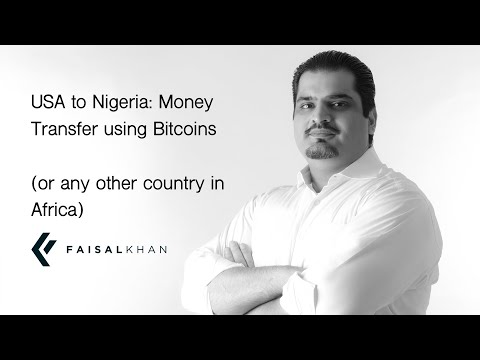 [104] USA To Nigeria: Money Transfer Using Bitcoins! (or Any Other Country In Africa)