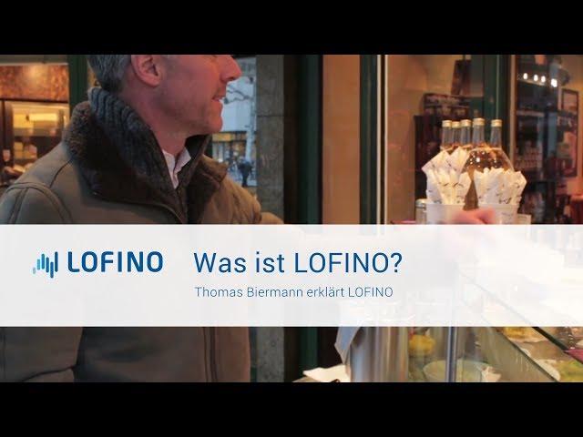 Thomas Biermann erklärt LOFINO