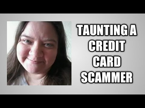 Taunting a Credit Card Scammer