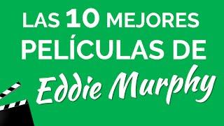Las 10 mejores películas de EDDIE MURPHY