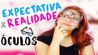 EXPECTATIVA X REALIDADE - USANDO ÓCULOS | CANAL DA JUUH