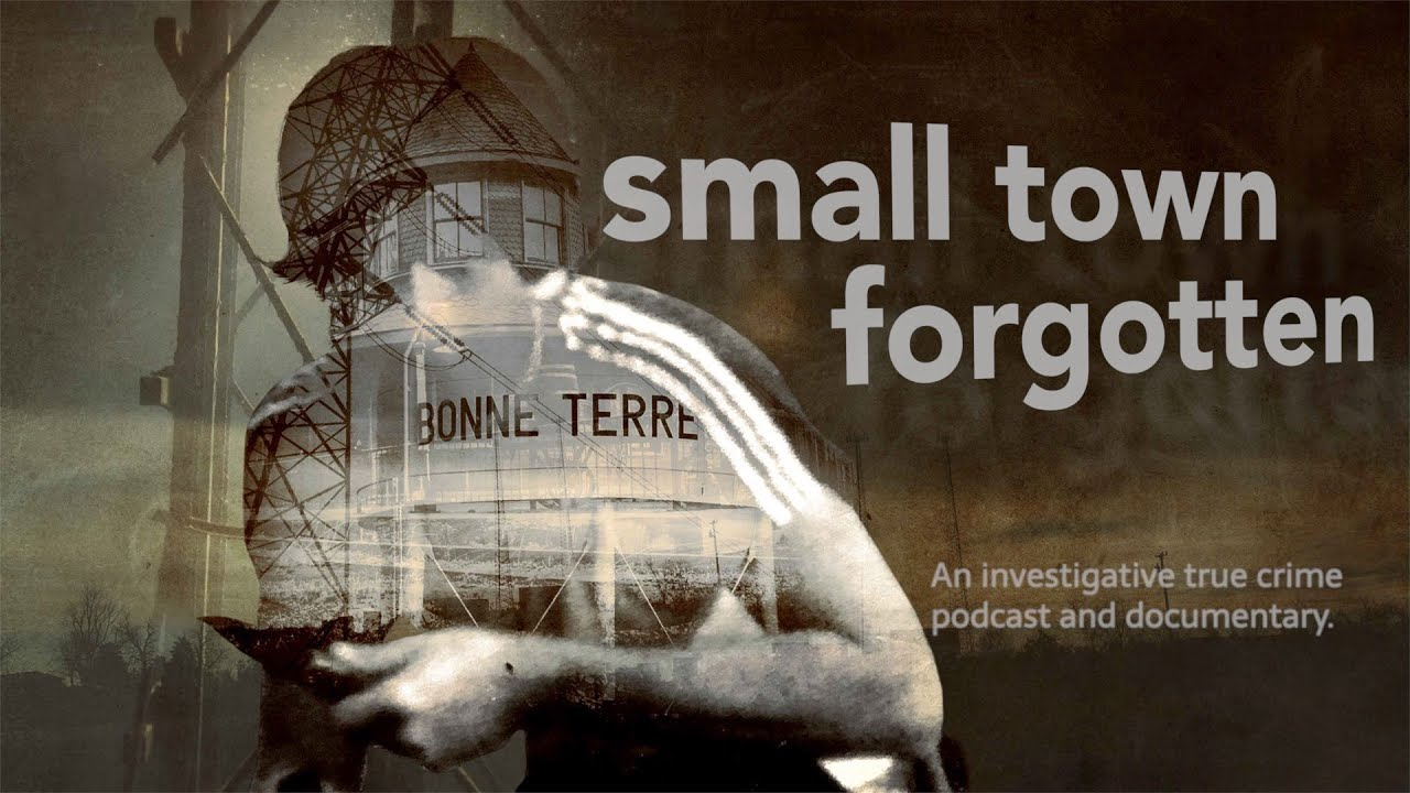 Small Town Forgotten: Podcast & Documentary