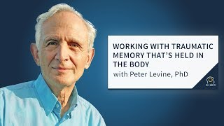 How Trauma Gets Stuck in the Body (and How to Work with It), with Peter Levine