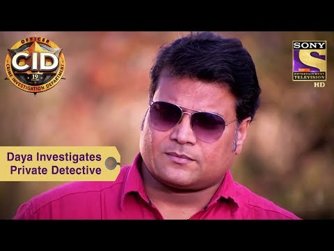 Your Favorite Character | Daya Investigates A Private Detective | CID