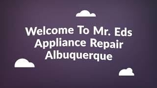 Mr. Eds : Refrigerator Repair Service in Albuquerque, NM