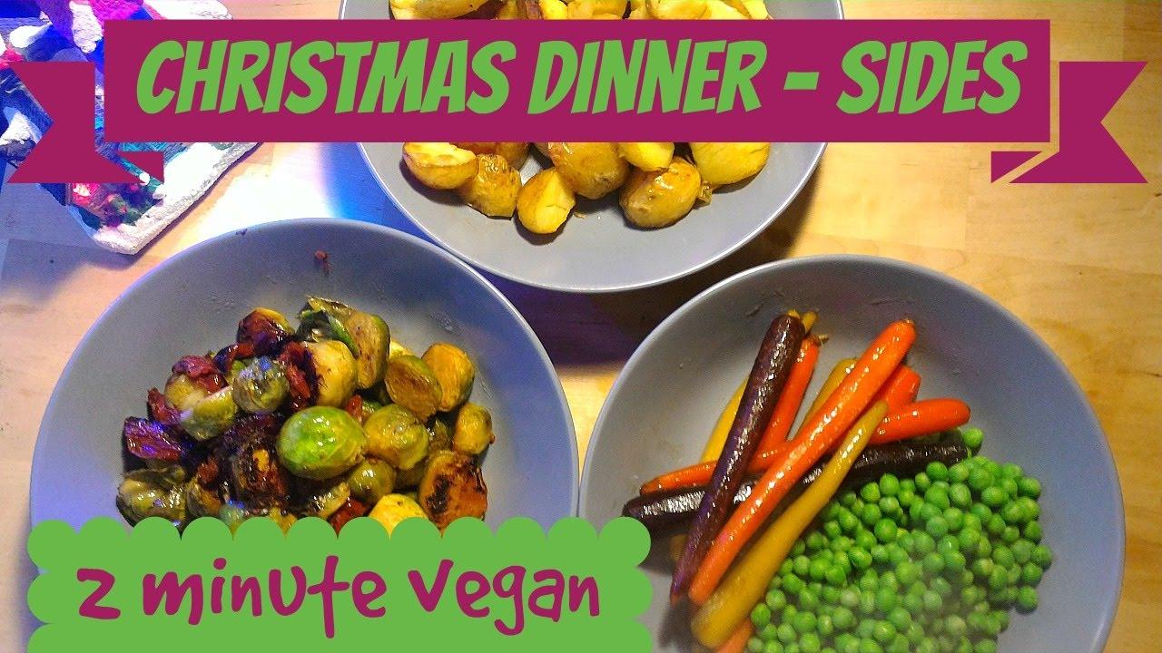 Christmas Dinner Sides.Christmas Dinner Sides 2 Minute Vegan Vegan For Beginners