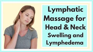 Lymphatic Drainage Massage for Face, Head, & Neck Swelling or Lymphedema  By a Physical Therapist