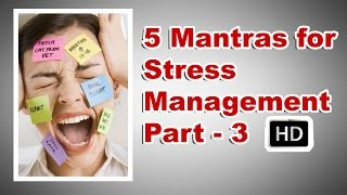 5 Mantras for Stress Management HD | Stress Management | Stress Management Techniques HD | Part 3