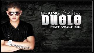 Wolfine Ft B King - Duele  Song Con Letra...New 2011