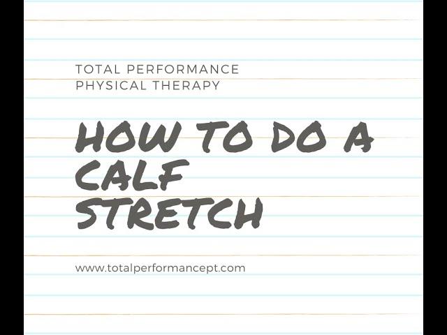 How to do a Calf Stretch