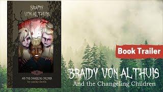 *BOOK TRAILER* Braidy von Althuis and the Changeling Children