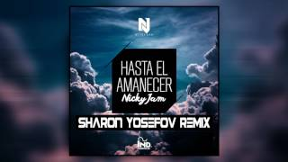 Nicky Jam - Hasta El Amanecer (Sharon Yosefov Remix)