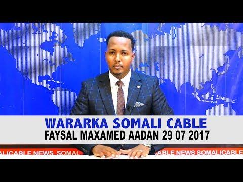 WARARKA SOMALI CABLE FAYSAL MAXAMED AADAN 29 07 2017