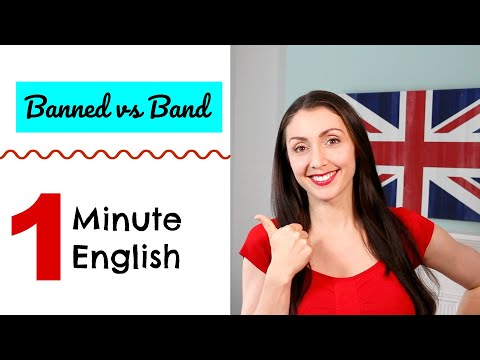One Minute English #6 - Banned Vs Band - Learn Vocabulary Fast
