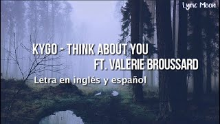 Kygo - Think About You feat. Valerie Broussard (Lyrics) (Letra en ingles y espanol)