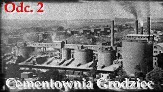 Odc.2 - Cementownia - Będzin, Grodziec