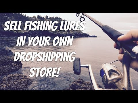 Start Selling Fishing Lures With Your Own Dropshipping Store
