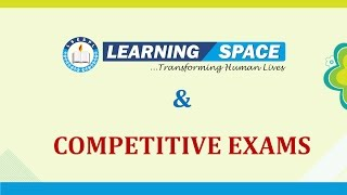 LEARNING SPACE & COMPETITIVE EXAMS