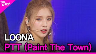 Download LOONA, PTT (Paint The Town) (이달의 소녀, PTT (Paint The Town) [THE SHOW 210706]