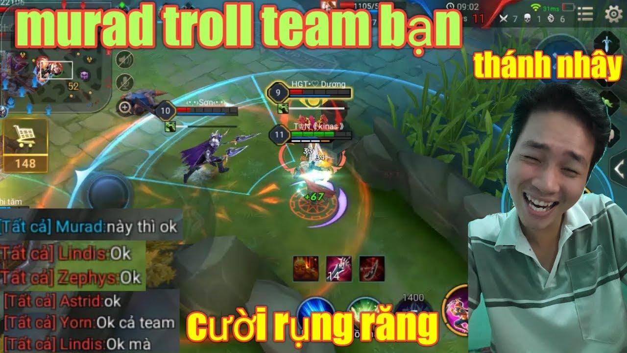 Liên Quân Mobile _ Cười Rụng Răng Khi Thánh Nhây Cầm Murad Troll Team Bạn   Này Thì OK