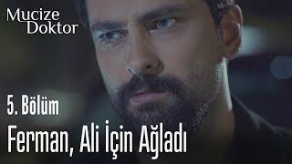 Ferman, Ali için ağladı - Mucize Doktor 5. Bölüm
