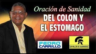 """N° 132 """"ORACIÓN DE SANIDAD DEL COLON Y EL ESTÓMAGO"""" Pastor Pedro Carrillo"""